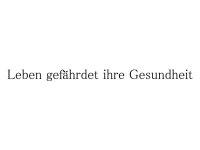 """Wandfolie """"Das Leben gefährdet..."""""""